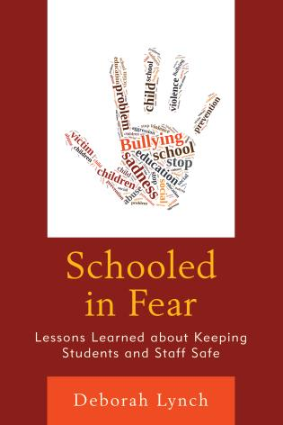 Cover image for the book Schooled in Fear: Lessons Learned about Keeping Students and Staff Safe