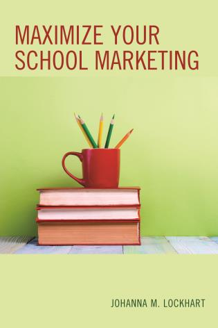 Cover image for the book Maximize Your School Marketing