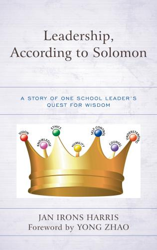 Leadership According To Solomon A Story Of One School Leaders