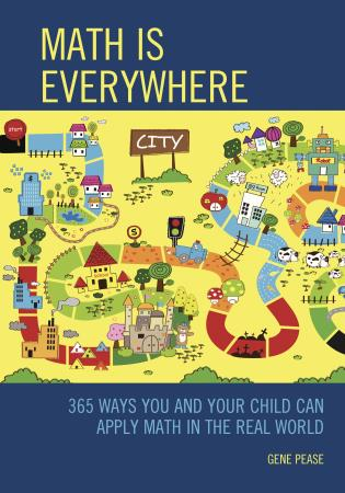 Cover image for the book Math Is Everywhere: 365 Ways You and Your Child Can Apply Math in the Real World