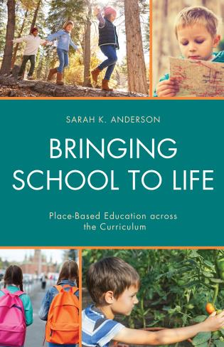 Cover image for the book Bringing School to Life: Place-Based Education Across the Curriculum