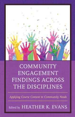 Cover image for the book Community Engagement Findings Across the Disciplines: Applying Course Content to Community Needs