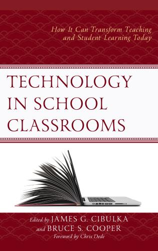 Cover image for the book Technology in School Classrooms: How It Can Transform Teaching and Student Learning Today