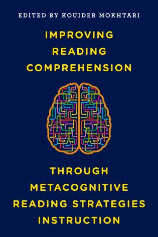 Cover image for the book Improving Reading Comprehension through Metacognitive Reading Strategies Instruction