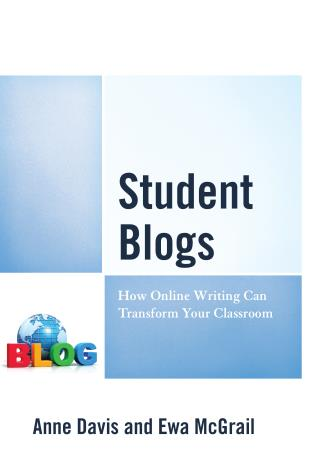 Cover image for the book Student Blogs: How Online Writing Can Transform Your Classroom
