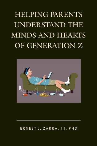 Cover image for the book Helping Parents Understand the Minds and Hearts of Generation Z