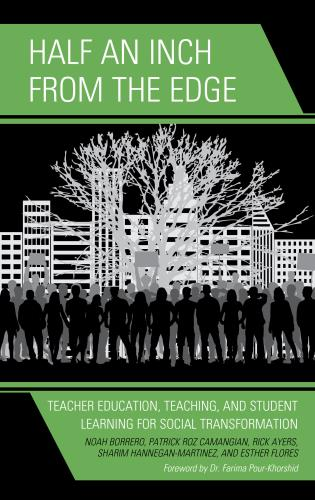 Cover image for the book Half an Inch from the Edge: Teacher Education, Teaching, and Student Learning for Social Transformation