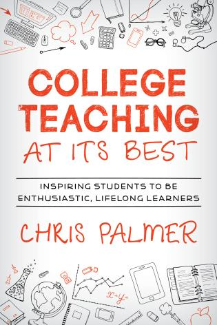 Cover image for the book College Teaching at Its Best: Inspiring Students to Be Enthusiastic, Lifelong Learners
