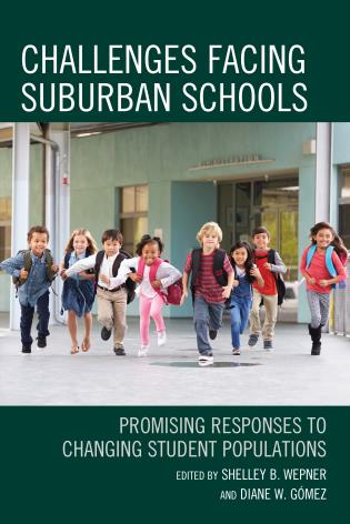 Cover image for the book Challenges Facing Suburban Schools: Promising Responses to Changing Student Populations