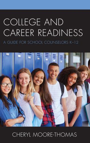 Cover image for the book College and Career Readiness: A Guide for School Counselors K-12
