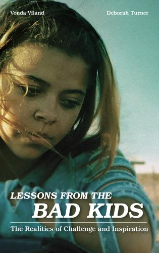 Cover image for the book Lessons from the Bad Kids: The Realities of Challenge and Inspiration