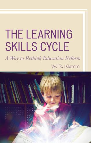 Cover image for the book The Learning Skills Cycle: A Way to Rethink Education Reform