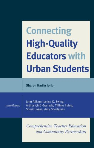 Cover image for the book Connecting High-Quality Educators with Urban Students: Comprehensive Teacher Education and Community Partnerships