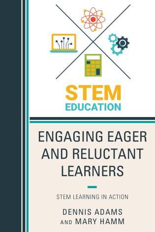 Cover image for the book Engaging Eager and Reluctant Learners: STEM Learning in Action