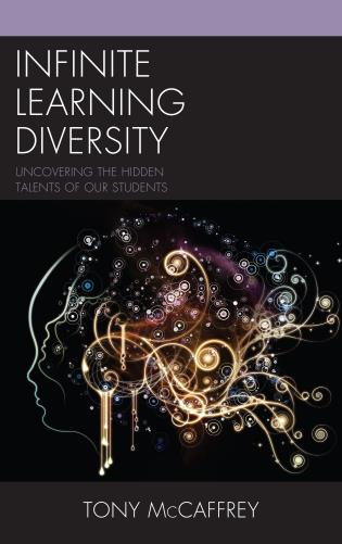 Cover image for the book Infinite Learning Diversity: Uncovering the Hidden Talents of Our Students