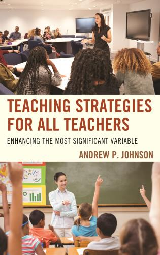 Cover image for the book Teaching Strategies for All Teachers: Enhancing the Most Significant Variable