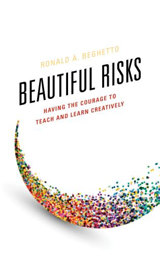 Cover image for the book Beautiful Risks: Having the Courage to Teach and Learn Creatively