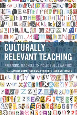 Cover image for the book Culturally Relevant Teaching: Preparing Teachers to Include All Learners