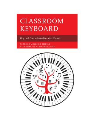 Cover image for the book Classroom Keyboard: Play and Create Melodies with Chords