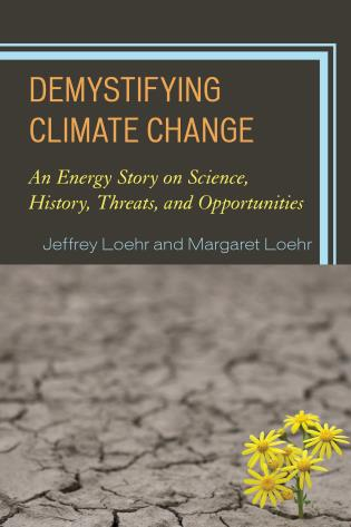 Cover image for the book Demystifying Climate Change: An Energy Story on Science, History, Threats, and Opportunities