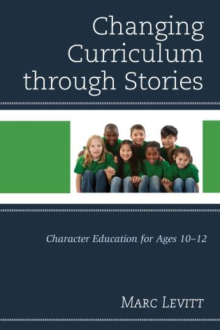 Cover image for the book Changing Curriculum through Stories: Character Education for Ages 10-12