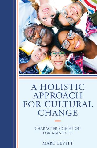 Cover image for the book A Holistic Approach For Cultural Change: Character Education for Ages 13-15