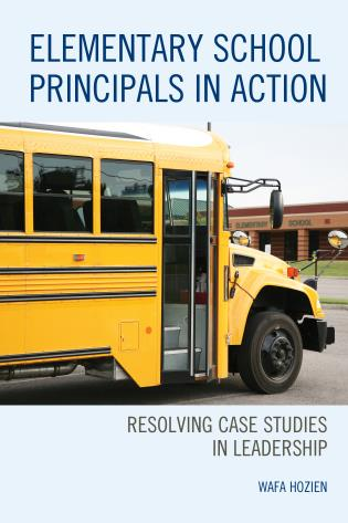 Cover image for the book Elementary School Principals in Action: Resolving Case Studies in Leadership