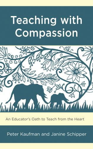 Cover image for the book Teaching with Compassion: An Educator's Oath to Teach from the Heart
