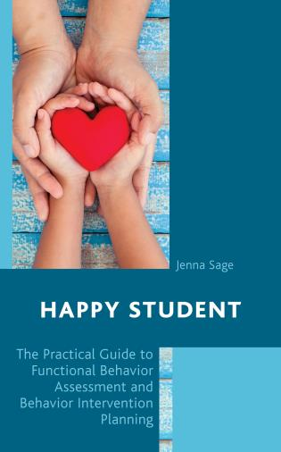 Cover image for the book Happy Student: The Practical Guide to Functional Behavior Assessment and Behavior Intervention Planning