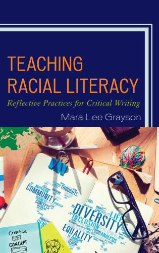 Cover image for the book Teaching Racial Literacy: Reflective Practices for Critical Writing