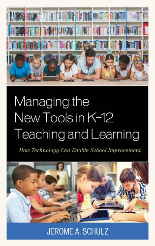Cover image for the book Managing the New Tools in K-12 Teaching and Learning: How Technology Can Enable School Improvement