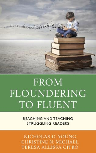 Cover image for the book From Floundering to Fluent: Reaching and Teaching Struggling Readers