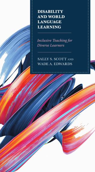 Cover image for the book Disability and World Language Learning: Inclusive Teaching for Diverse Learners