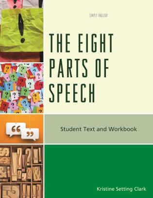 Cover image for the book The Eight Parts of Speech: Student Text and Workbook