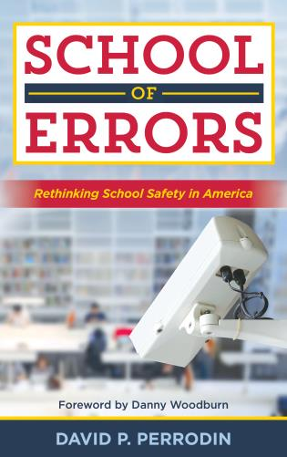 Cover image for the book School of Errors: Rethinking School Safety in America