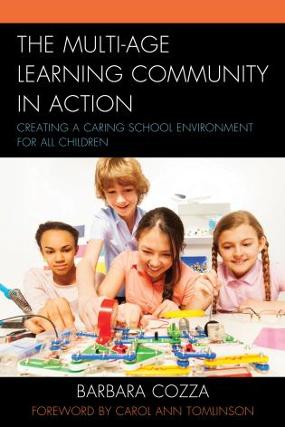 Cover image for the book The Multi-age Learning Community in Action: Creating a Caring School Environment for All Children