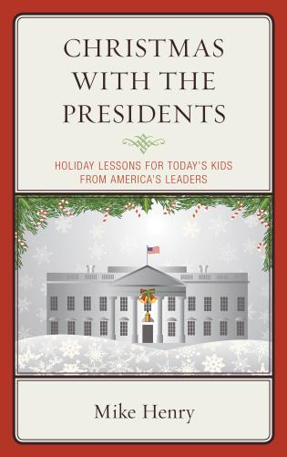 Cover image for the book Christmas With the Presidents: Holiday Lessons for Today's Kids from America's Leaders