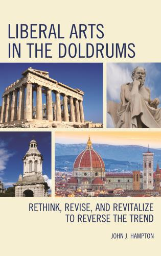 Cover image for the book Liberal Arts in the Doldrums: Rethink, Revise, and Revitalize to Reverse the Trend
