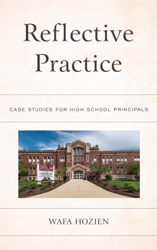 Cover image for the book Reflective Practice: Case Studies for High School Principals