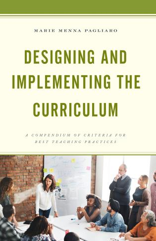 Cover image for the book Designing and Implementing the Curriculum: A Compendium of Criteria for Best Teaching Practices