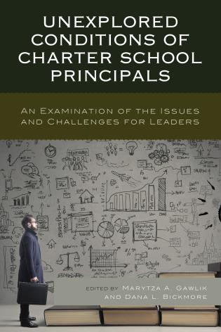 Cover image for the book Unexplored Conditions of Charter School Principals: An Examination of the Issues and Challenges for Leaders