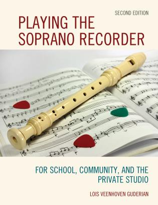 Cover image for the book Playing the Soprano Recorder: For School, Community, and the Private Studio, 2nd Edition