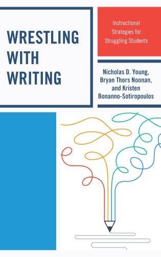 Cover image for the book Wrestling with Writing: Instructional Strategies for Struggling Students