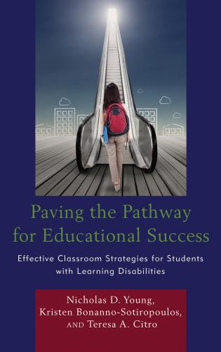 Cover image for the book Paving the Pathway for Educational Success: Effective Classroom Strategies for Students with Learning Disabilities