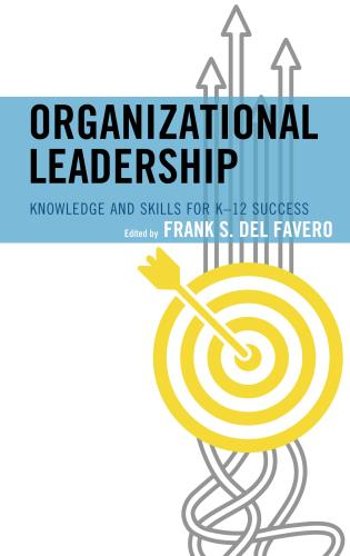 Cover image for the book Organizational Leadership: Knowledge and Skills for K-12 Success