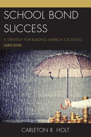 Cover image for the book School Bond Success: A Strategy for Building America's Schools, 4th Edition