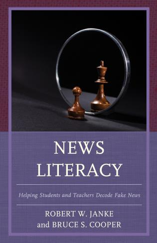Cover image for the book News Literacy: Helping Students and Teachers Decode Fake News