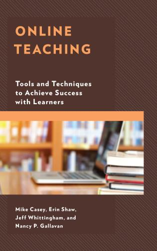 Cover image for the book Online Teaching: Tools and Techniques to Achieve Success with Learners
