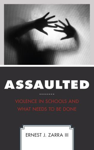 Cover image for the book Assaulted: Violence in Schools and What Needs to Be Done