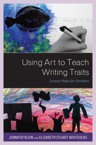Cover image for the book Using Art to Teach Writing Traits: Lesson Plans for Teachers